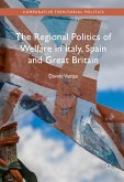 The Regional Politics of Welfare in Italy, Spain and Great Britain (eBook, PDF)