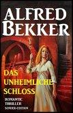 Romantic Thriller Sonder-Edition - Das unheimliche Schloss (eBook, ePUB)