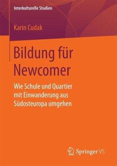 Bildung für Newcomer (eBook, PDF) - Cudak, Karin