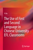 The Use of First and Second Language in Chinese University EFL Classrooms (eBook, PDF)