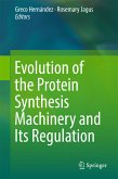 Evolution of the Protein Synthesis Machinery and Its Regulation (eBook, PDF)