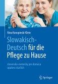 Slowakisch-Deutsch für die Pflege zu Hause (eBook, PDF)