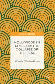 Hollywood in Crisis or: The Collapse of the Real (eBook, PDF)