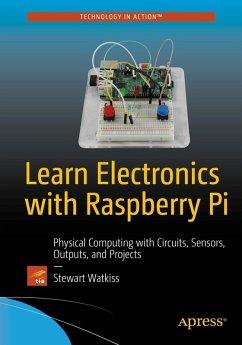 Learn Electronics with Raspberry Pi (eBook, PDF) - Watkiss, Stewart