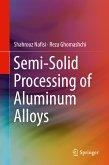 Semi-Solid Processing of Aluminum Alloys (eBook, PDF)