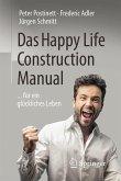 Das Happy Life Construction Manual (eBook, PDF)