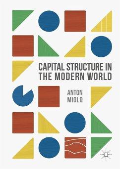Capital Structure in the Modern World (eBook, PDF) - Miglo, Anton