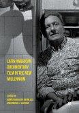 Latin American Documentary Film in the New Millennium (eBook, PDF)