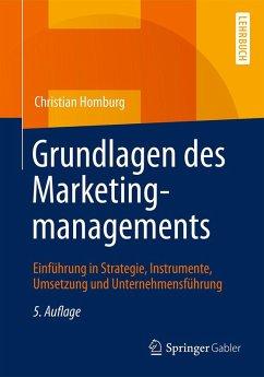 Grundlagen des Marketingmanagements (eBook, PDF) - Homburg, Christian