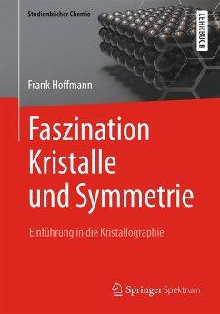 Faszination Kristalle und Symmetrie (eBook, PDF) - Hoffmann, Frank