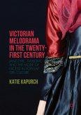 Victorian Melodrama in the Twenty-First Century (eBook, PDF)