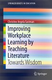 Improving Workplace Learning by Teaching Literature (eBook, PDF)