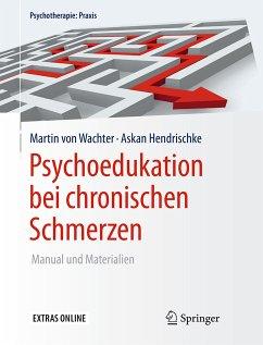 Psychoedukation bei chronischen Schmerzen (eBook, PDF) - Hendrischke, Askan; von Wachter, Martin