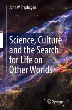 Science, Culture and the Search for Life on Other Worlds (eBook, PDF) - Traphagan, John W.