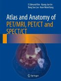 Atlas and Anatomy of PET/MRI, PET/CT and SPECT/CT (eBook, PDF)