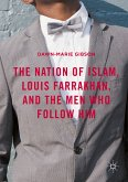 The Nation of Islam, Louis Farrakhan, and the Men Who Follow Him (eBook, PDF)