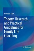 Theory, Research, and Practical Guidelines for Family Life Coaching (eBook, PDF)