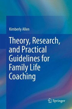 Theory, Research, and Practical Guidelines for Family Life Coaching (eBook, PDF) - Allen, Kimberly