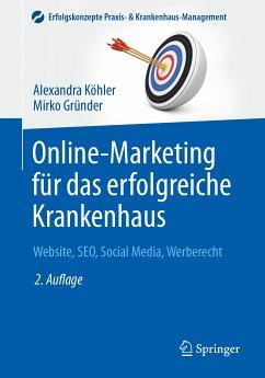 Online-Marketing für das erfolgreiche Krankenhaus (eBook, PDF) - Köhler, Alexandra; Gründer, Mirko