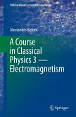 A Course in Classical Physics 3 - Electromagnetism (eBook, PDF)