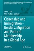 Citizenship and Immigration - Borders, Migration and Political Membership in a Global Age (eBook, PDF)