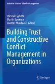 Building Trust and Constructive Conflict Management in Organizations (eBook, PDF)