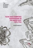 Islam and Competing Nationalisms in the Middle East, 1876-1926 (eBook, PDF)