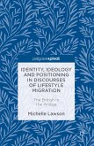 Identity, Ideology and Positioning in Discourses of Lifestyle Migration (eBook, PDF)