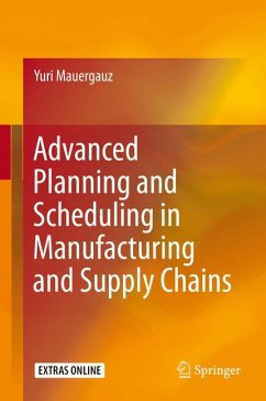 Advanced Planning and Scheduling in Manufacturing and Supply Chains (eBook, PDF) - Mauergauz, Yuri