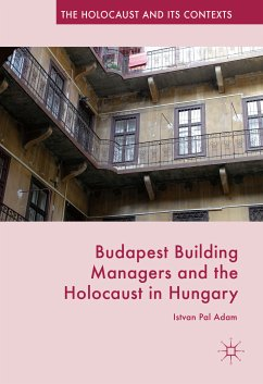 Budapest Building Managers and the Holocaust in Hungary (eBook, PDF) - Adam, Istvan Pal