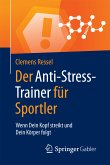 Der Anti-Stress-Trainer für Sportler (eBook, PDF)