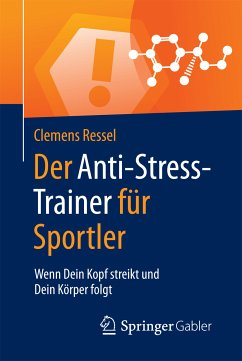 Der Anti-Stress-Trainer für Sportler (eBook, PDF) - Ressel, Clemens