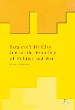 Sarajevo's Holiday Inn on the Frontline of Politics and War (eBook, PDF)