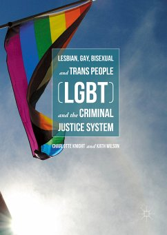 Lesbian, Gay, Bisexual and Trans People (LGBT) and the Criminal Justice System (eBook, PDF)