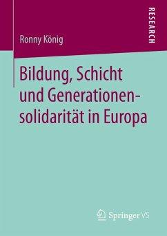 Bildung, Schicht und Generationensolidarität in Europa (eBook, PDF) - König, Ronny