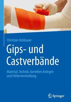 Gips- und Castverbände (eBook, PDF) - Hebbauer, Christian