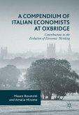 A Compendium of Italian Economists at Oxbridge (eBook, PDF)