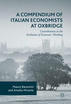 A Compendium of Italian Economists at Oxbridge (eBook, PDF) - Baranzini, Mauro; Mirante, Amalia