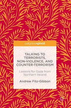 Talking to Terrorists, Non-Violence, and Counter-Terrorism (eBook, PDF) - Fitz-Gibbon, Andrew
