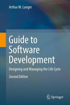 Guide to Software Development (eBook, PDF) - Langer, Arthur M.