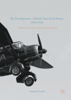The Development of British Tactical Air Power, 1940-1943 (eBook, PDF)