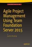 Agile Project Management using Team Foundation Server 2015 (eBook, PDF)