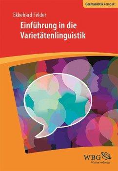 Einführung in die Varietätenlinguistik (eBook, PDF) - Felder, Ekkehard