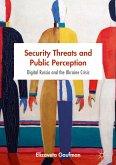 Security Threats and Public Perception (eBook, PDF)