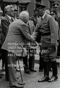 Mayoral Collaboration under Nazi Occupation in Belgium, the Netherlands and France, 1938-46 (eBook, PDF) - Wouters, Nico
