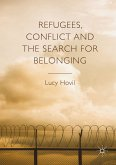 Refugees, Conflict and the Search for Belonging (eBook, PDF)