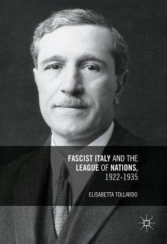 Fascist Italy and the League of Nations, 1922-1935 (eBook, PDF) - Tollardo, Elisabetta