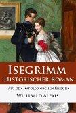 Isegrimm - Historischer Roman aus den Napoleonischen Kriegen (eBook, ePUB)