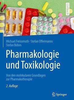 Pharmakologie und Toxikologie (eBook, PDF) - Freissmuth, Michael; Offermanns, Stefan; Böhm, Stefan