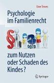Psychologie im Familienrecht - zum Nutzen oder Schaden des Kindes? (eBook, PDF)